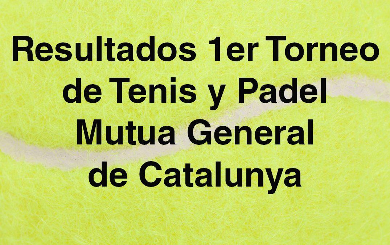 Resultados 1er Torneo de Tenis y Padel Mútua General de Catalunya