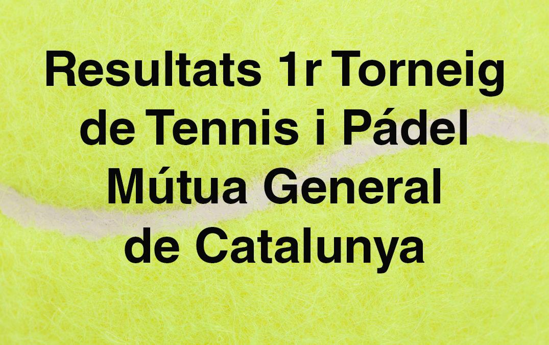 Resultats 1r Torneig de Tennis i Pádel Mútua General de Catalunya